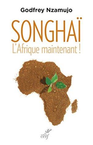Songhaï: L'Afrique maintenant !
