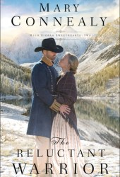 The Reluctant Warrior (High Sierra Sweethearts, #2) Book