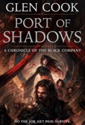 Port of Shadows (The Chronicles of the Black Company, #1.5) Book