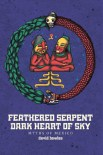 Feathered Serpent, Dark Heart of Sky: Myths of Mexico