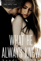 What He Always Knew (What He Doesn't Know, #2) Book