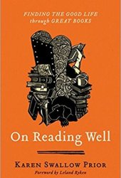 On Reading Well: Finding the Good Life Through Great Books Book