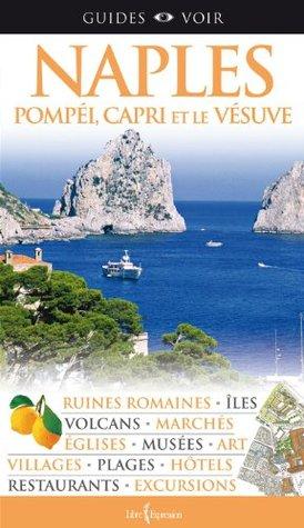 Guides Voir : Naples: Pompéi, Capri et le Vésuve
