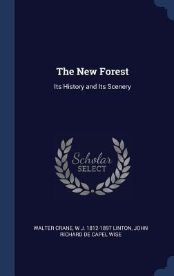 The New Forest: Its History and Its Scenery