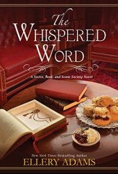 The Whispered Word (Secret, Book, & Scone Society, #2) Book