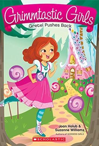 Grimmtastic Girls 8: Gretel Pushes Back