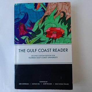 The Gulf Coast Reader Second Custom Edition For Florida Gulf Coast University