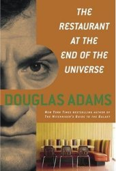 The Restaurant at the End of the Universe (Hitchhiker's Guide to the Galaxy, #2) Book