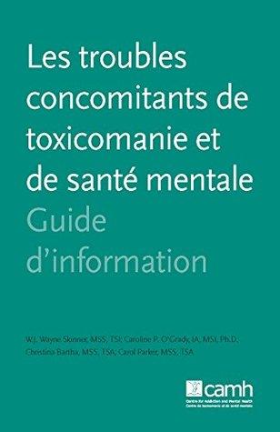 Les troubles concomitants de toxicomanie et de santé mentale: Guide d'information