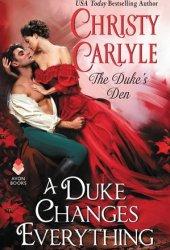 A Duke Changes Everything (Duke's Den, #1) Book
