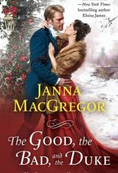 The Good, the Bad, and the Duke (The Cavensham Heiresses #4) Book
