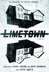 Limetown: The Prequel to the #1 Podcast Book