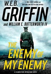 The Enemy of My Enemy (Clandestine Operations #5) Book by W.E.B. Griffin
