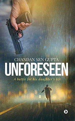 BOOK REVIEW: Unforeseen by Chandan Sen Gupta