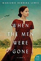 When the Men Were Gone: A Novel Book