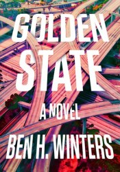 Golden State Book by Ben H. Winters