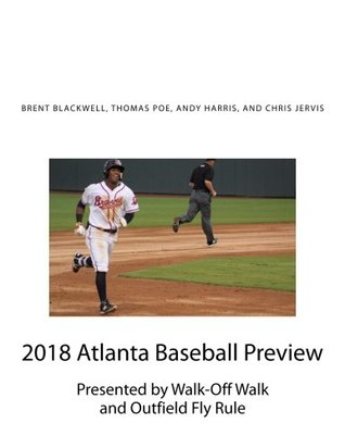 2018 Atlanta Baseball Preview: Presented by Walk Off Walk and Outfield Fly Rule