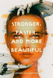 Stronger, Faster, and More Beautiful Book