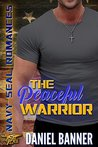 The Peaceful Warrior: Navy SEAL Romance
