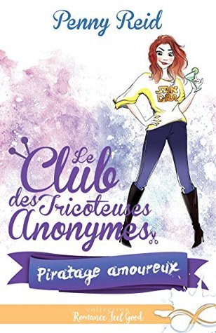 Piratage amoureux (Le club des tricoteuses anonymes, #3)