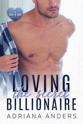 Loving the Secret Billionaire (Love at Last #1): A Love at Last Novella