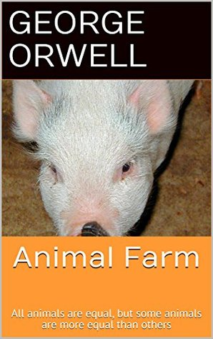 Animal Farm: All animals are equal, but some animals are more equal than others