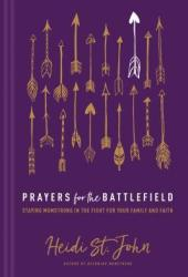 Prayers for the Battlefield: Staying Momstrong in the Fight for Your Family and Faith Book