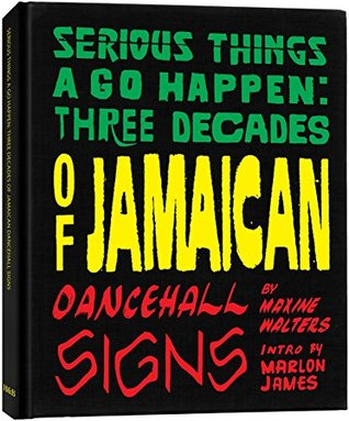 Serious Things a Go Happen: Three Decades of Jamaican Dancehall Signs