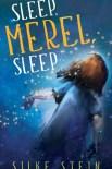 Sleep, Merel, Sleep by Silke Stein
