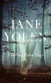 Finding Baba Yaga: A Short Novel in Verse by Jane Yolen