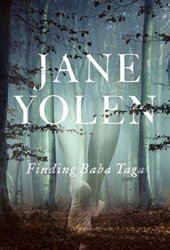 Finding Baba Yaga: A Short Novel in Verse Book