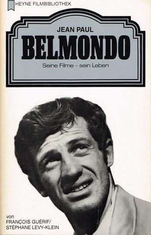 Jean Paul Belmondo: seine Filme - sein Leben (Heyne Filmbibliothek, #31)