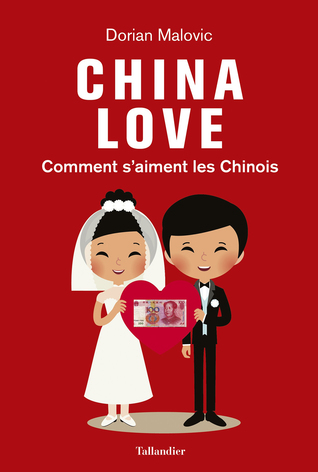 China Love: Comment s'aiment les Chinois