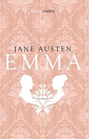 Emma : Jane Austen (Annotated-the novel with Introduction,Characters and Summary)