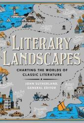 Literary Landscapes: Charting the Worlds of Classic Literature Book