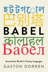 Babel: Around the World in Twenty Languages Book