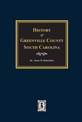 Greenville County, South Carolina, History Of.