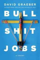 Bullshit Jobs: A Theory Book