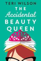 The Accidental Beauty Queen Book