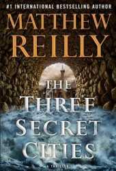 The Three Secret Cities (Jack West Jr #5) Book