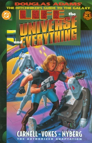Life, the Universe and Everything, Book 3 of 3 (Douglas Adams' the Hitchhiker's Guide to the Galaxy #3)