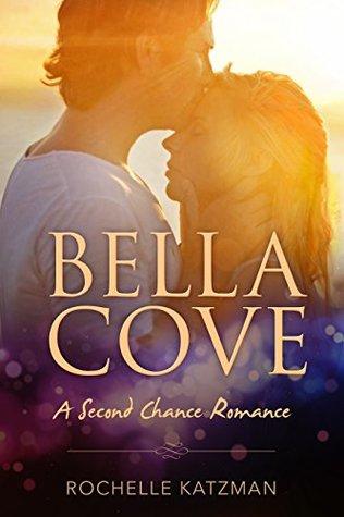 Bella Cove: A Second Chance Romance