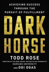 Dark Horse: Achieving Success Through the Pursuit of Fulfillment Book