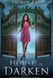House of Darken (Secret Keepers, #1) Book