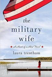 The Military Wife (A Heart of a Hero, #1) Book