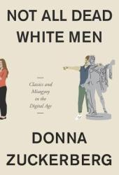 Not All Dead White Men: Classics and Misogyny in the Digital Age Book