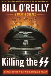 Killing the SS: The Hunt for the Worst War Criminals in History Book