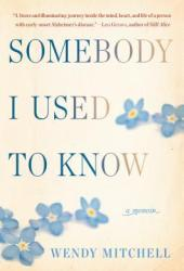 Somebody I Used to Know: A Memoir Book