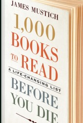1,000 Books to Read Before You Die: A Life-Changing List Book