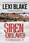 Siren Enslaved (Texas Sirens, #3)